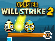 Disaster Will Strike 2 (play online)